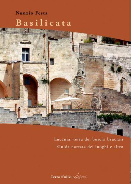 Basilicata - Lucania: terra dei boschi bruciati. Guida narrata dei luoghi e altro